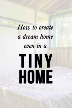 how to create a dream home even in a tiny home